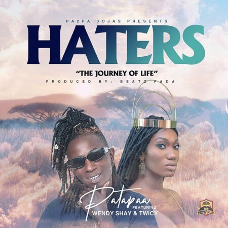 Patapaa Ft Wendy Shay - Haters