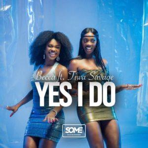 Download: Becca Ft. Tiwa Savage – Yes I Do