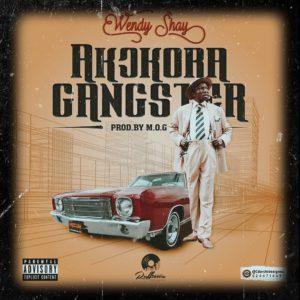 Wendy Shay - Akokora Gangster (Prod. By MOG Beatz)