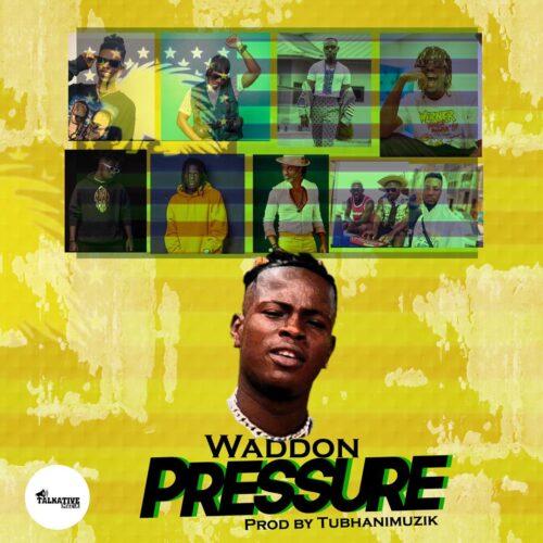 Waddon - Pressure (Prod. By Tubhani Muzik)