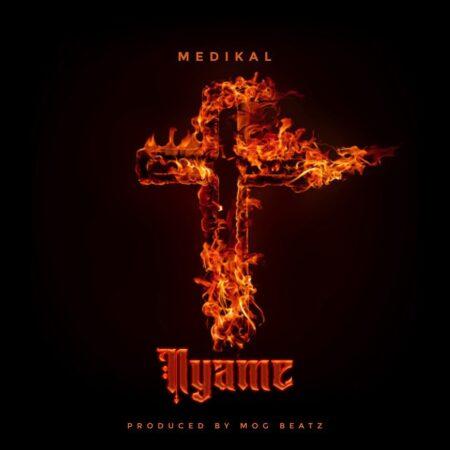 Medikal - Nyame (Prod. By MOG Beatz)