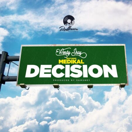 Wendy Shay - Decision Ft. Medikal (Prod By Samsney)