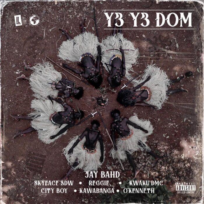 Jay Bahd – Y3 Y3 Dom Ft Reggie, O'Kenneth, Kwaku DMC, City Boy, Skyface Sdw