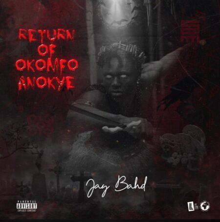 Jay Bahd Return Of Okomfo Anokye