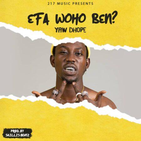 Yaw Dhope - Efa Woho B3n
