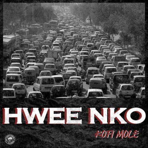 Kofi Mole - Hwee Nko