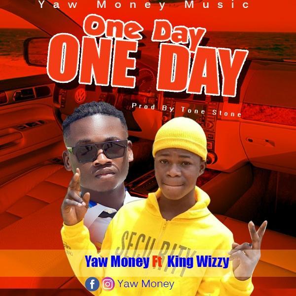Yaw Money Ft. King Wizzy - One Day One Day