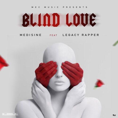 Medisine Feat. Legaxy Rapper - Blind Love